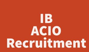 IB ACIO Recruitment 2018 | Apply 134 Deputy Central Intelligence Officer/Executive, Assistant Central Intelligence Officer – 1 / Executive posts – Application Here
