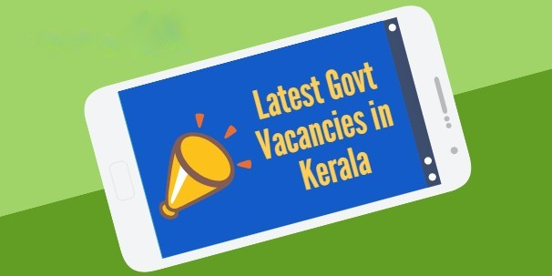 Latest Govt Jobs In Kerala