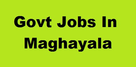 Govt Jobs In Meghalaya