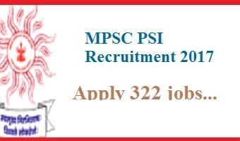 MPSC PSI Recruitment 2017 – Apply 322 MPSC Police Sub Inspector Vacancies