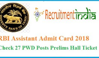 RBI Assistant Admit Card 2018 – Download Assistant(Special Drive PWD) Prelims Hall Ticket @ rbi.org.in