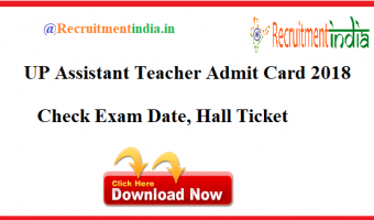UP Assistant Teacher Admit Card 2018 | Check Exam Date, Hall Ticket @upbasiceduboard.gov.in