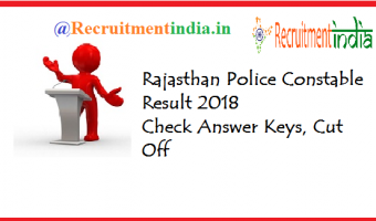 Rajasthan Police Constable Result 2018 | Check Answer Keys, Cut Off & Merit List @ police.rajasthan.gov.in