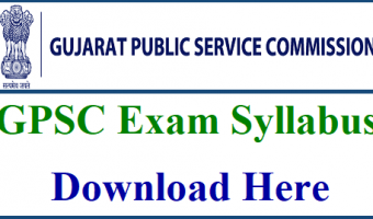 GPSC Class 1 & 2 Syllabus 2018 | Download Gujarat Class 1,2 Prelims & Mains Exam Pattern @ gpsc.gujarat.gov.in